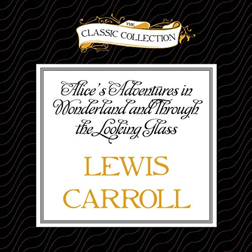 Alice's Adventures in Wonderland and Through the Looking Glass  By  cover art