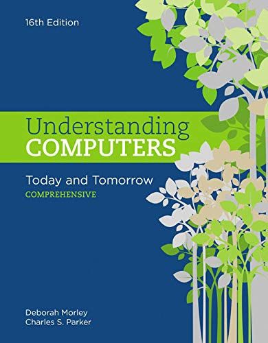 Bundle: Understanding Computers: Today and Tomorrow: Comprehensive, Loose-Leaf Version, 16th + LMS Integrated SAM 365 &