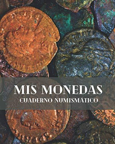 MIS MONEDAS - CUADERNO NUMISMÁTICO: Lleva un registro de todos los detalles: Año, País, Ceca, Estado, Valor... | Regalo especial para coleccionistas de monedas.