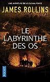 Le Labyrinthe des os