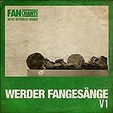 Werder Bremen Fans - Die Sammlung I (SVW Fangesänge) (2nd edition)