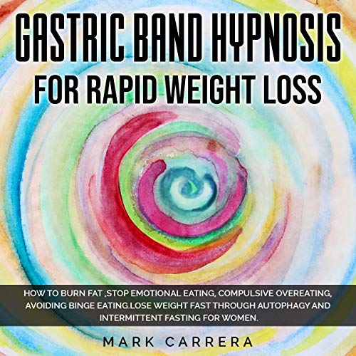 Gastric Band Hypnosis for Rapid Weight Loss cover art