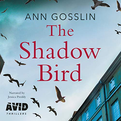 The Shadow Bird Audiobook By Ann Gosslin cover art