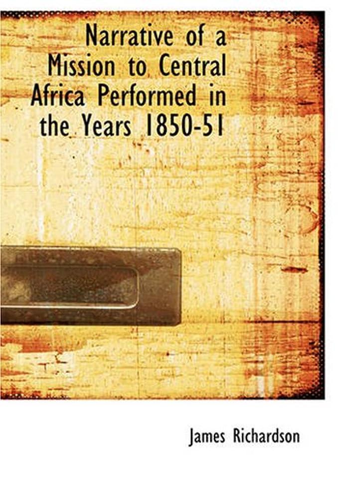 伝染性ファセットバブルNarrative of a Mission to Central Africa Performed in the Years 1850-51: Volume 2 Under the Orders and at the Expense of He