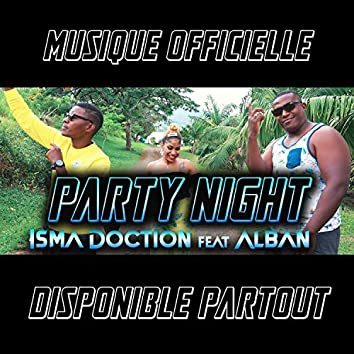 Party Night Isma doction Alban