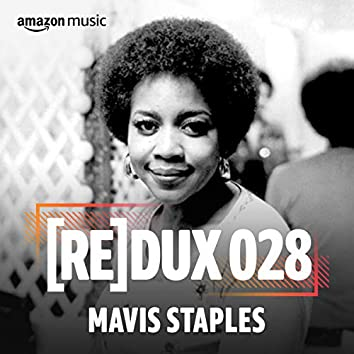 REDUX 028: Mavis Staples