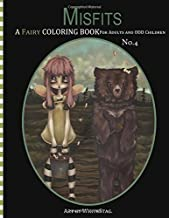Misfits A Fairy Coloring book for Adults and odd Children: Volume 4