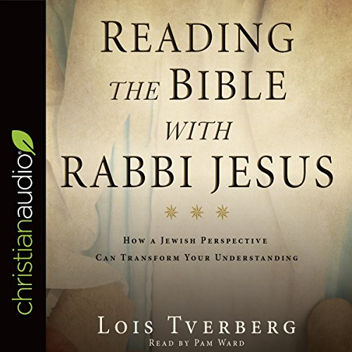 Reading the Bible with Rabbi Jesus     How a Jewish Perspective Can Transform Your Understanding              By:                                                                                                                                 Lois Tverberg                               Narrated by:                                                                                                                                 Pam Ward                      Length: 7 hrs and 35 mins     8 ratings     Overall 4.9