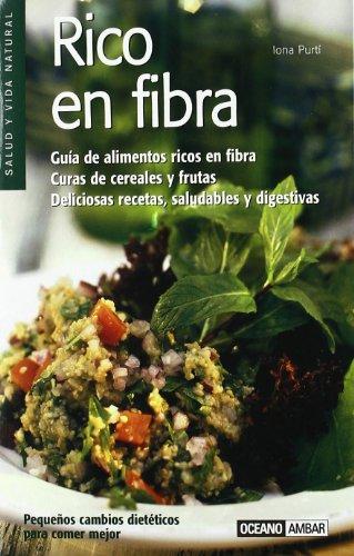 Rico en fibra: Deliciosas recetas, saludables y digestivas (Salud y vida natural)