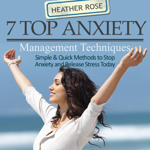 7 Top Anxiety Management Techniques audiobook cover art