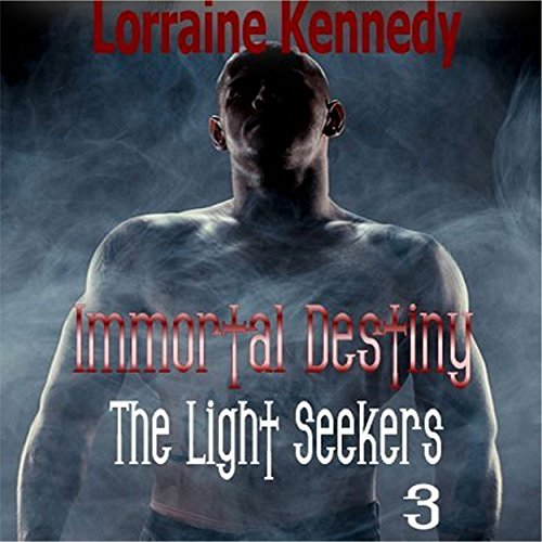 Immortal Destiny: The Light Seekers, Book 3 audiobook cover art