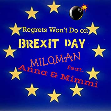 Regrets Won't Do on Brexit Day (feat. Anna & Mimmi)