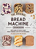The Original Bread Machine Cookbook: Simple Hands-Off Recipes to Make Perfect Homemade Loaves With...