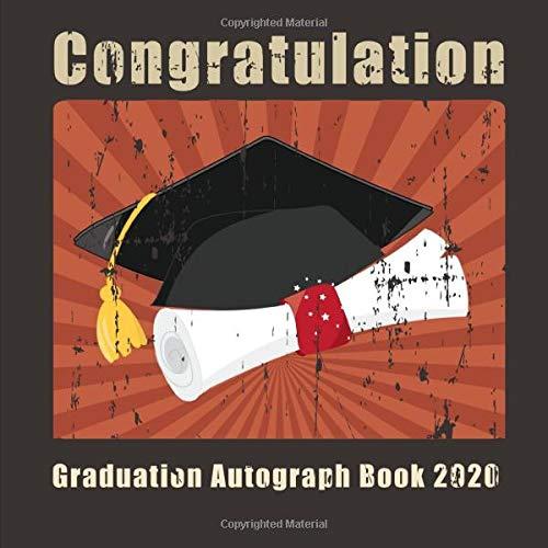 Graduation Autograph Book 2020: Graduation Guest Book 2020 Gift Log & Congratulations Graduation Memory Book | Graduation Party Guest Book Class Of ... Book (Graduation Signing Book 2020, Band 1)