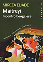 Maitreyi. Incontro bengalese