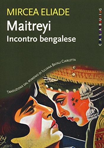 Maitreyi. Incontro bengalese. Nuova ediz.