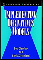 Implementing Derivative Models (Wiley Series in Financial Engineering)