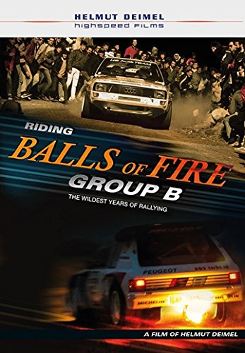 Riding Balls of Fire Group B The Wildest Years of Rallying [DVD]