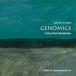 Genomics     A Very Short Introduction              By:                                                                                                                                 John M. Archibald                               Narrated by:                                                                                                                                 Sean Runnette                      Length: 4 hrs and 12 mins     1 rating     Overall 5.0
