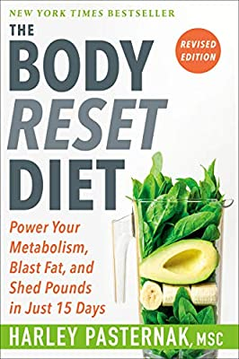 The Body Reset Diet, Revised Edition: Power Your Metabolism, Blast Fat, and Shed Pounds in Just 15 Days from Rodale Books