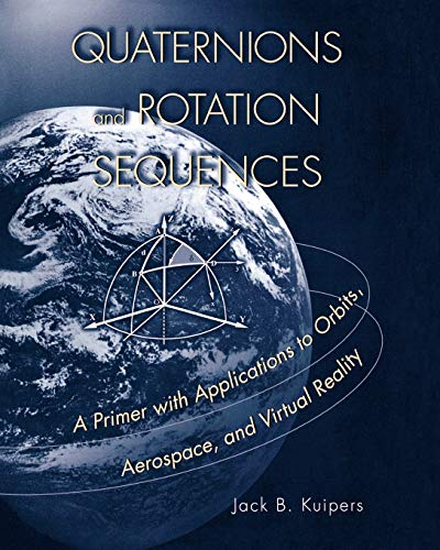 Quaternions and Rotation Sequences: A Primer with Applications to Orbits, Aerospace and Virtual Reality