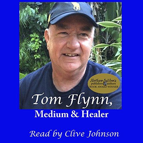 Tom Flynn, Medium & Healer Audiobook By Tom Flynn, Sharon S. Darrow cover art