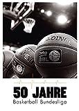 50 Jahre Basketball Bundesliga - Basketball Bundesliga GmbH