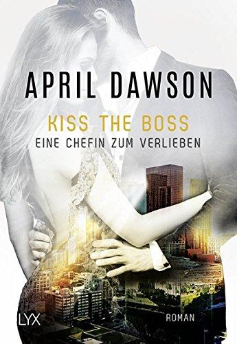 Kiss the Boss - Eine Chefin zum Verlieben (Boss-Reihe, Band 4)