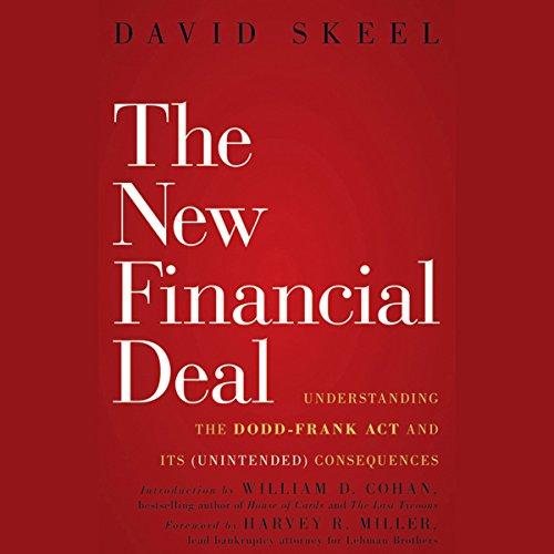 The New Financial Deal: Understanding the Dodd-Frank Act and Its (Unintended) Consequences audiobook cover art