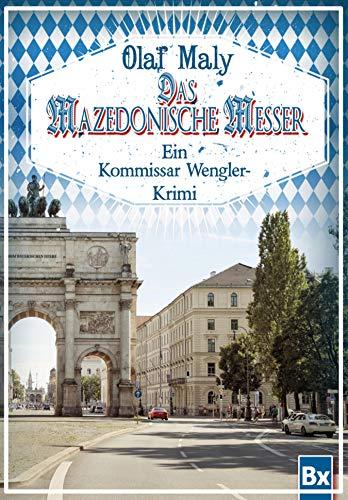 Das mazedonische Messer: Ein Kommissar Wengler-Krimi