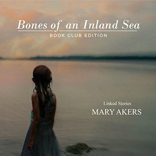 Bones of an Inland Sea audiobook cover art