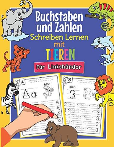 Buchstaben und Zahlen Schreiben Lernen mit Tieren - Für Linkshänder: So Lernen Linkshändige Tier Fans Buchstaben und Zahlen Spielend Leicht   ABC & ... 1. Klasse   Für Kinder ab 4 Jahren geeignet