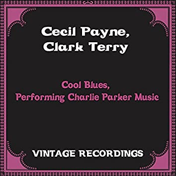 Cool Blues, Performing Charlie Parker Music (Hq Remastered)