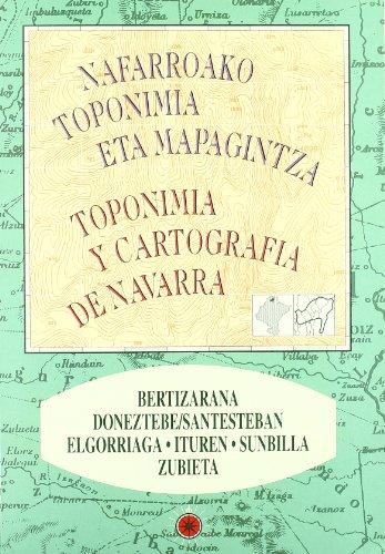 Bertizarana, Santesteban, Elgorriaga, Ituren, Sunbilla, Zubieta (Toponimia y cartografía de Navarra - Nafarroako toponimia eta mapagintza)