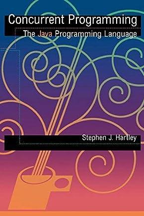 [(Concurrent Programming: The Java Programming Language )] [Author: Stephen J. Hartley] [Jun-1998]