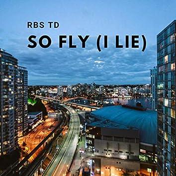 So Fly (I Lie)