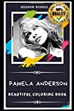 Pamela Anderson Beautiful Coloring Book: Stress Relieving Adult Coloring Book for All Ages