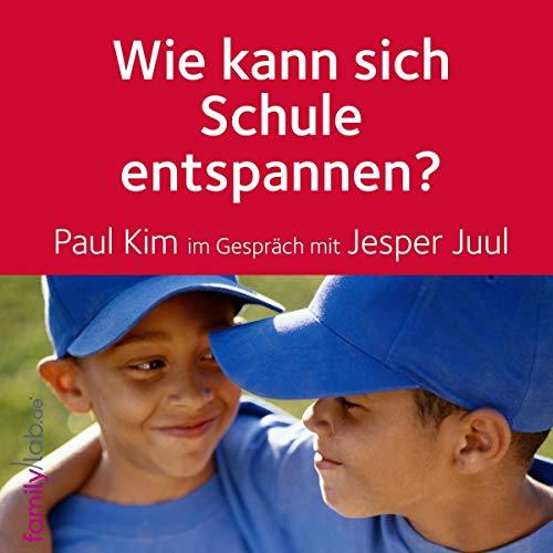 Wie kann sich Schule entspannen?                   By:                                                                                                                                 Jesper Juul,                                                                                        Paul Kim                               Narrated by:                                                                                                                                 Jesper Juul,                                                                                        Paul Kim                      Length: 36 mins     Not rated yet     Overall 0.0
