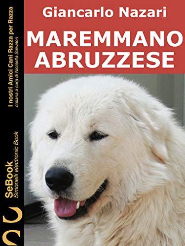 MAREMMANO ABRUZZESE: I Nostri Amici Cani Razza per Razza - 39
