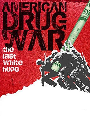 American Drug War: The Last White Hope [OV]