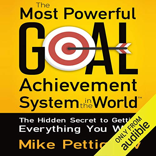 Couverture de The Most Powerful Goal Achievement System in the World