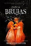 Caza de brujas: Magia, amor, terror, heroísmo... en el mayor juicio por brujería de la historia; Zugarramurdi 1610