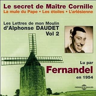 Le secret de Maître Cornille / La mule du Pape / Les étoiles / L'arlésienne: Les Lettres de mon Moulin 2