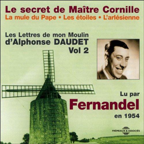 Couverture de Le secret de Maître Cornille / La mule du Pape / Les étoiles / L'arlésienne (Les Lettres de mon Moulin 2)