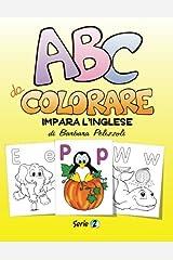 ABC da Colorare - Impara l'inglese - Serie 2: Series 2 (Volume 2) (Italian Edition) Paperback