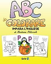 ABC da Colorare - Impara l'inglese - Serie 2: Series 2 (Volume 2) (Italian Edition)