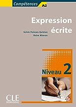 Compétences. Expression écrite. Per le Scuole superiori: Expression Écrite 2