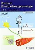 Kursbuch Klinische Neurophysiologie: EMG - ENG - Evozierte Potentiale - Peter Vogel