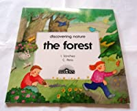 The Forest (Discovering Nature Series) 0812047095 Book Cover