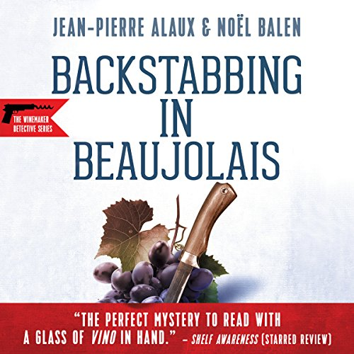 Backstabbing in Beaujolais (Le vin nouveau n'arrivera pas) audiobook cover art